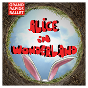Grand Rapids Ballet's Alice in Wonderland