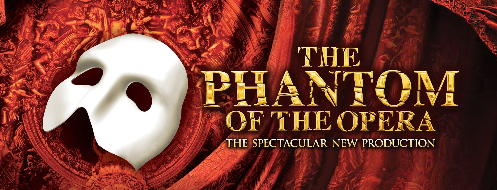 The Phantom of the Opera The Spectacular New Procution