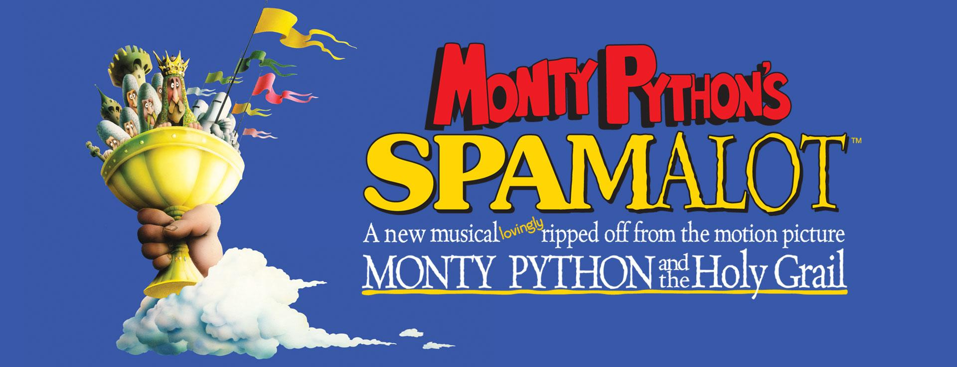 Monty Phythons Spamalot Logo A new Musical Lovingly ripped off from the motion picture Monty Python and the Holy Grail